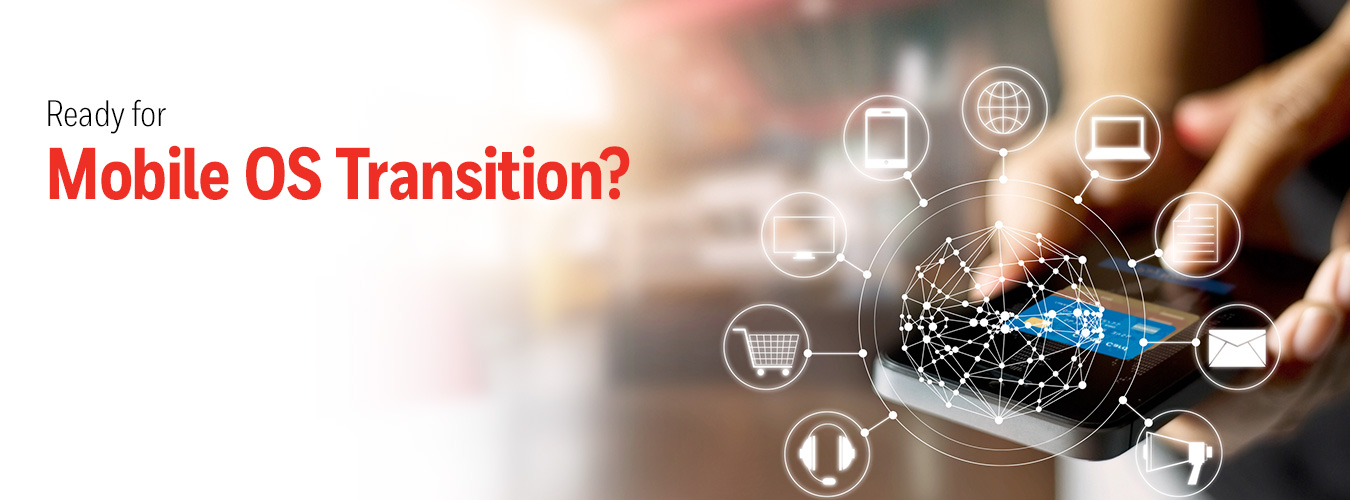Ready for Mobile OS Transition?